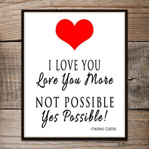"""Finding Carter """"Love You More"""" And """"My Life Is Not My Life"""" Quotes - Free Printable Wall Art"""
