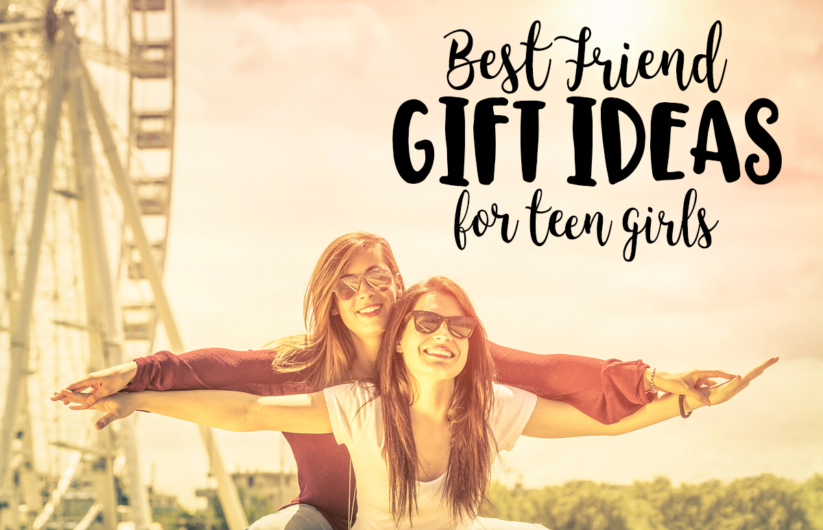 Best Friend Gifts For Teen Girls