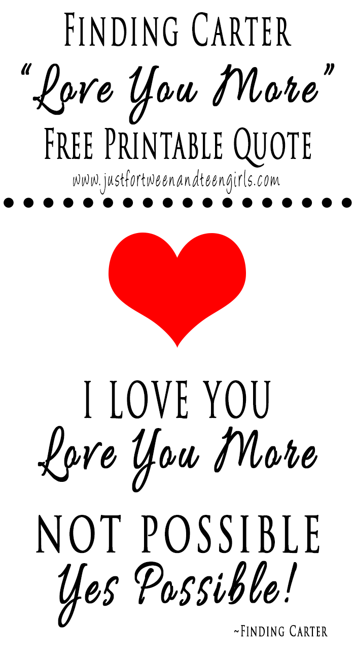 Teen Love Quotes Finding Carter Free Printable Love You More Quote  Omg Gift Emporium