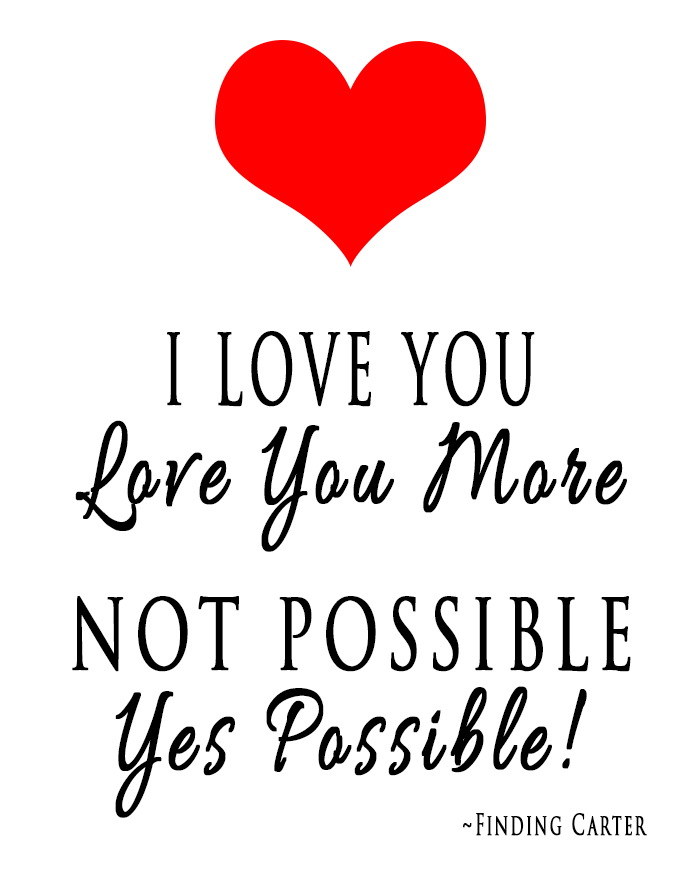 Finding Carter Free Printable Love You More Quote | Raising Tween ...