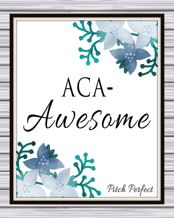 "Pitch Perfect ""Aca-Awesome"" Free Printable Quote"