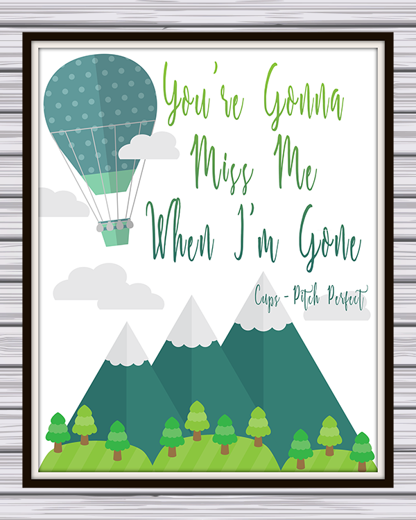 "Pitch Perfect's The Cup Song ""You're Gonna Miss Me When I'm Gone"" Free Printable Quote"